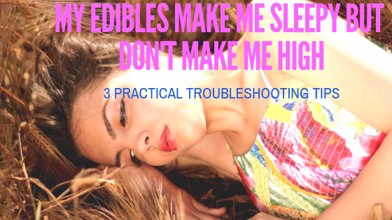 Article Title showing sleeping woman - My homemde edibles make me sleepy but don't get me high: 3 practical ways to troubleshoot.